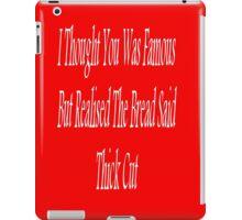 Thick cut iPad Case/Skin