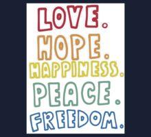 Love, Hope, Happiness, Peace, Freedom Kids Tee