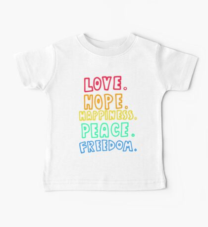Love, Hope, Happiness, Peace, Freedom Baby Tee