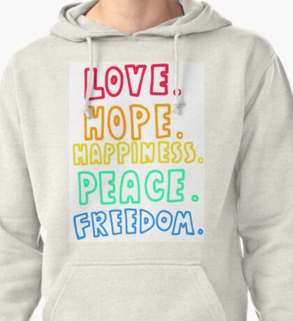Love, Hope, Happiness, Peace, Freedom Pullover Hoodie