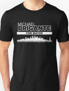 Michael Brigante For Mayor Unisex T-Shirt