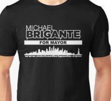 Michael Brigante For Mayor Unisex T-Shirt