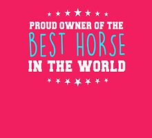Proud owner of the best horse in the world t-shirt Womens Fitted T-Shirt