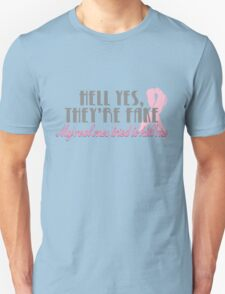 Hell yes they're fake... Unisex T-Shirt