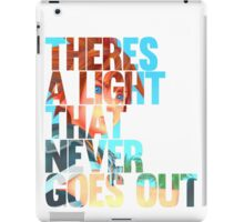 There's a light that never goes out ver.2  iPad Case/Skin