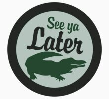 See you later alligator  Kids Tee