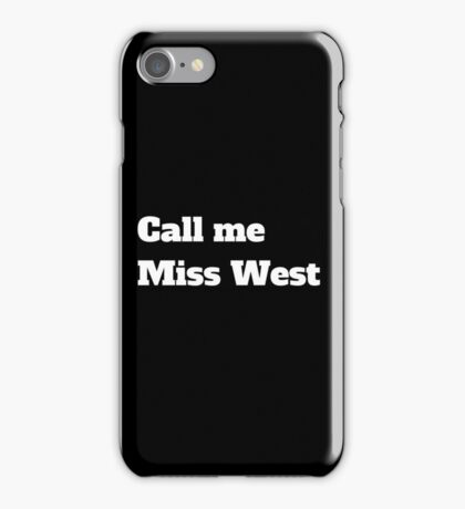 Call me Miss West iPhone Case/Skin