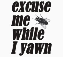 Excuse me while I yawn Kids Tee