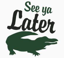 Later alligator  Kids Tee