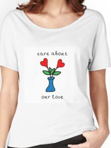 Care about our love Women's Relaxed Fit T-Shirt