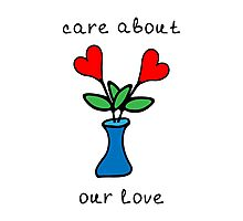 Care about our love Photographic Print