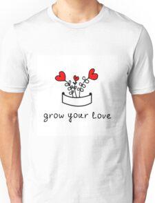 Grow your love Unisex T-Shirt