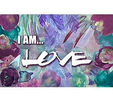I Am Love Floral Photographic Print