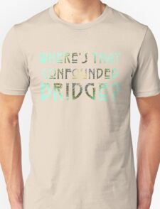 WHERE'S THAT CONFOUNDED BRIDGE? - creme earth tones Unisex T-Shirt