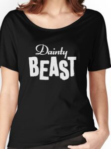 Dainty Beast (light text) Women's Relaxed Fit T-Shirt