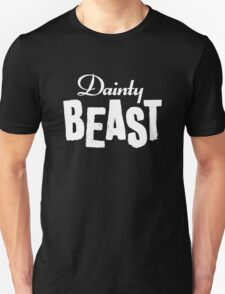Dainty Beast (light text) Unisex T-Shirt