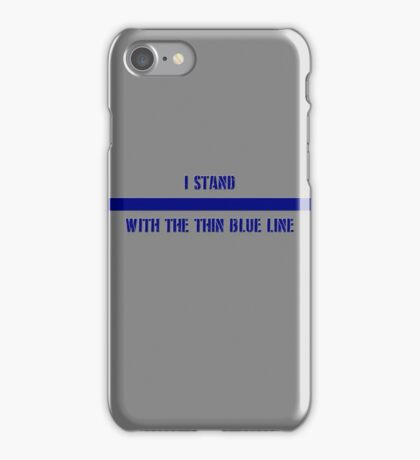 Stand with the Thin Blue Line iPhone Case/Skin
