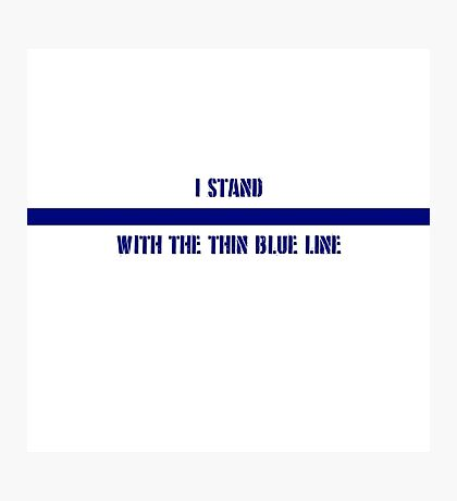Stand with the Thin Blue Line Photographic Print