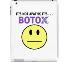 It's not apathy, it's Botox! (for light colors) iPad Case/Skin