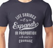 Courage - Inspiration Quote. Unisex T-Shirt