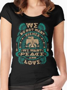 NATIVE AMERICAN WE DO NOT WANT RICHES WE WANT PEACE AND LOVE Women's Fitted Scoop T-Shirt