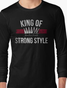 King of Strong Style Long Sleeve T-Shirt