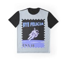 Bye Felicia Graphic T-Shirt