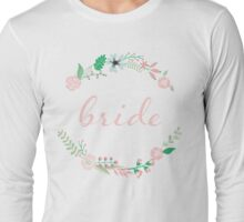 Bride in Pink Floral Long Sleeve T-Shirt