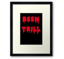 BEEN TRILL Framed Print