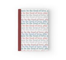 """Shakespeare - """"If Music Is The Food Of Love, Play On"""" Hardcover Journal"""