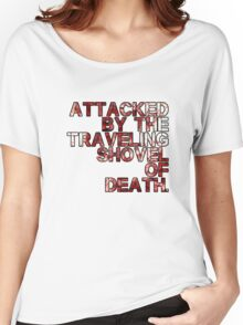 Traveling Shovel of Death Women's Relaxed Fit T-Shirt