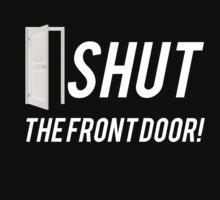 Shut the Front Door! by mralan