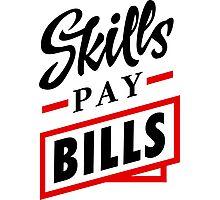Skills Pay Bills - Bred Photographic Print