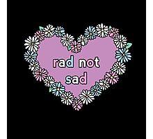 Rad Not Sad Daisy Photographic Print