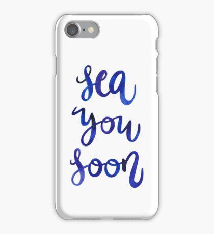 Sea You Soon! iPhone Case/Skin