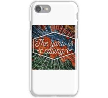 The yarn is calling iPhone Case/Skin