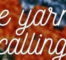 The yarn is calling Sticker