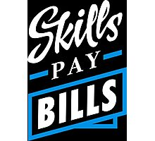 Skills Pay Bills - White Blue Photographic Print
