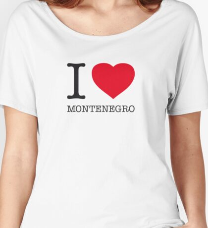 I ♥ MONTENEGRO Women's Relaxed Fit T-Shirt