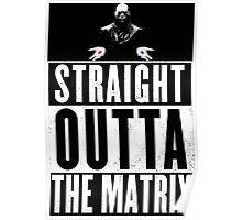 Morpheus - Straight outta The Matrix Poster