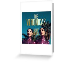 The Veronicas - In My Blood Greeting Card