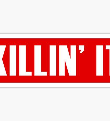 Killin' It - Red Sticker