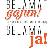 SELAMAT GAJUN! SELAMAT JA! BE ONE! BE IN JOY! Photographic Print