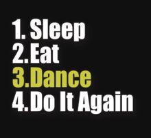 Sleep Eat Dance - Do It Again - Dancing T-Shirt Clothing Sticker by deanworld