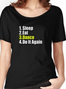 Sleep Eat Dance - Do It Again - Dancing T-Shirt Clothing Sticker Women's Relaxed Fit T-Shirt