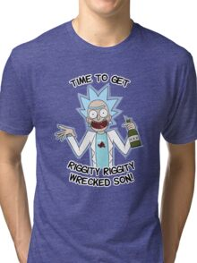 Rick Find Francis - Time To Get Riggity Riggity Wrecked Son! Tri-blend T-Shirt