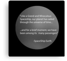 Spaceship Earth Monologue Canvas Print