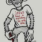 Jesus Was a Monkey by Brett Gilbert