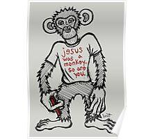 Jesus Was a Monkey Poster