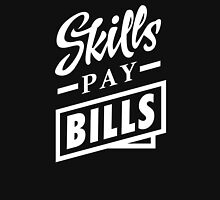Skills Pay Bills - White Unisex T-Shirt